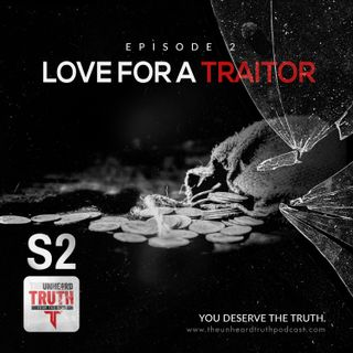S2EP2: Love For A Traitor