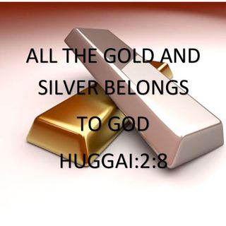 THE GOLD AND SILVER BELONGS TO GOD + INTEL