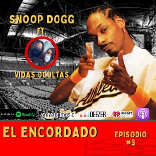 E03: Snoop Dogg ft. Vidas Ocultas