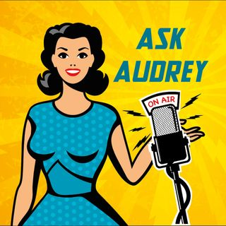Ask Audrey - Ed would like to lick someone with Covid, and much more…