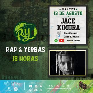 """Jace Kimura"" Rap & Yerbas Prog. 29"