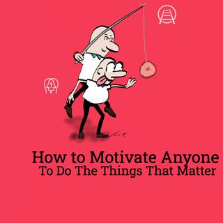 LA 085: How to motivate Anyone