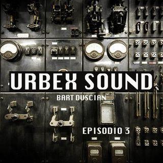 Urbex Sound Episodio Tre - La Villa Degli Amanti Maledetti