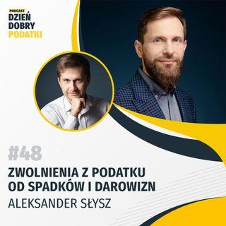 048 - Zwolnienia z podatku od spadków i darowizn - Aleksander Słysz
