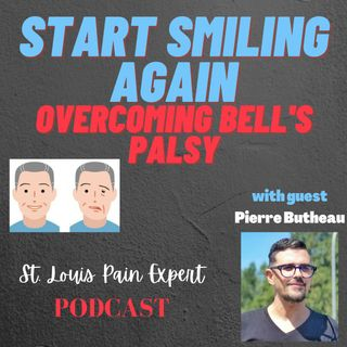 Start Smiling Again-Overcoming Bell's Palsy with Pierre Butheau