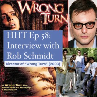 """Ep 58: Interview w/Rob Schmidt, Director of """"Wrong Turn"""" (2003)"""