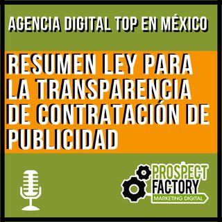 Resumen Ley para la Transparencia de Contratación de Publicidad | Prospect Factory