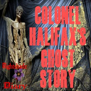 Colonel Halifax's Ghost Story | A Casebook of Ghosts | Podcast