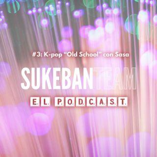 """Capítulo #3 - K-POP """"Old School"""" con sasa"""