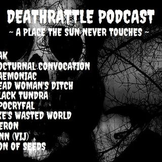 Deathrattle podcast #41 A place the sun never touches