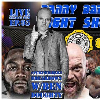 Brad Wharton | Cage Warriors commentator | Fury Wilder breakdown | UFC Results | Danny Batten Fight Show #95