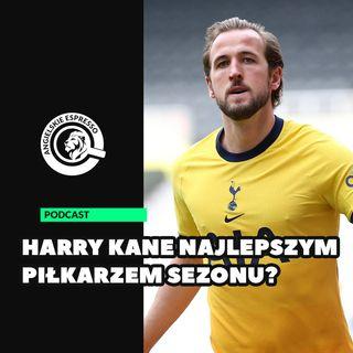 Harry Kane najlepszym piłkarzem sezonu?
