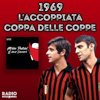 1969: L'ACCOPPIATA COPPA DELLE COPPE - COPPA DEI CAMPIONI