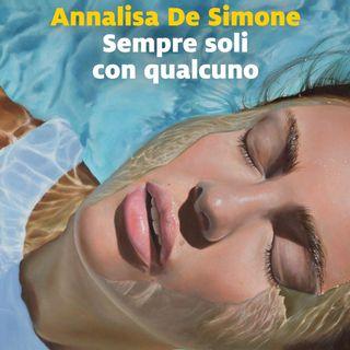 """Annalisa De Simone """"Sempre soli con qualcuno"""""""