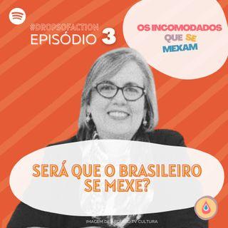 03 - Será que o brasileiro se mexe?