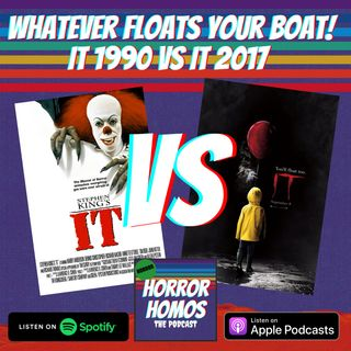 Whatever Floats Your Boat! IT (1990) VS IT (2017 & 2019)