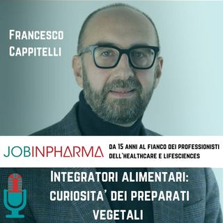 Francesco Cappitelli, curiosità sugli integratori alimentari e i preparati vegetali