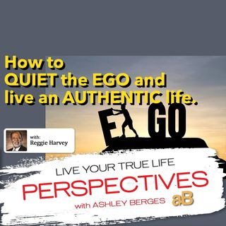 Control the EGO and Begin to Live an Authentic and Transparent Life [Ep.570]