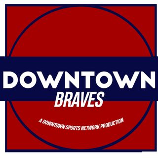Downtown Braves Podcast