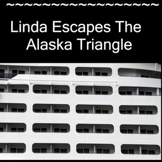 Linda Escapes The Alaska Triangle