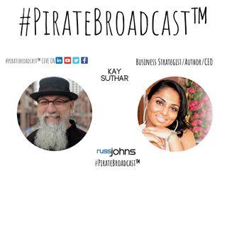 Catch Kay Suthar on the #PirateBroadcast™