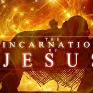 WHAT THE INCARNATION REVEALS ..... DO YOU KNOW?