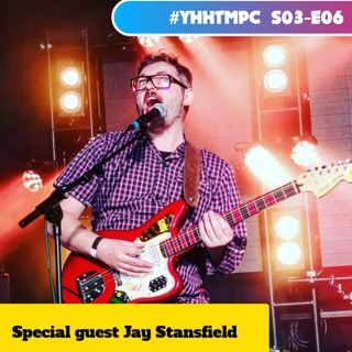 S03-E06 Special guest Jay Stansfield
