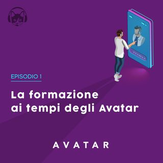 01. La formazione ai tempi degli Avatar