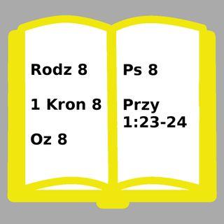 008 - Rodzaju 8, 1 Kronik 8, Ozeasza 8, Psalm 8, Przysłów 1:23-24