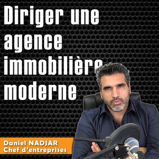 Diriger une agence immobilière moderne, Daniel NADJAR