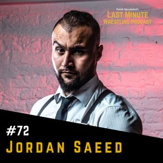Ep. 72: Interview with Jordan Saeed on wrestling in Italy, Why off with Simon Miller & more