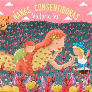 Especial Victoria Sur- Nanas Consentidoras - Miércoles 10 de Febrero