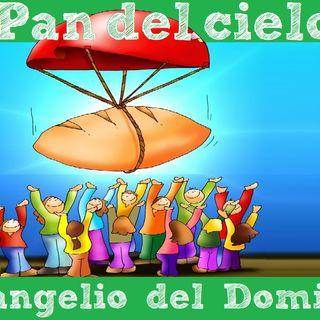 El Pan del cielo - Evangelio del 05/08/18 - Domingo XVIII T. Ordinario - Jn 6, 24-35