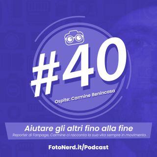 ep.40: Aiutare gli altri fino alla fine - Ospite: Carmine Benincasa