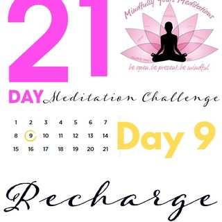 Day 9 - 21 Day Mindfulness Meditation Challenge