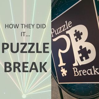 How they did it... Puzzlebreak