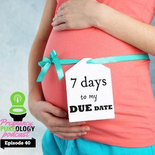 Due Date Calculator Pregancy Pukeology Podcast Episode 40