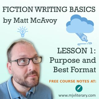 Fiction Writing Basics - Lesson 1: Purpose and Best Format