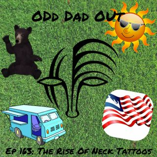 The Rise Of Neck Tattoos: ODO 163