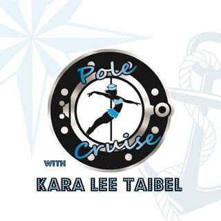 Episode 39: Pole Dancing Cruising with Kara Lee