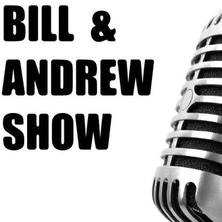 Bill & Andrew Show
