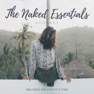 The Naked Essentials Podcast