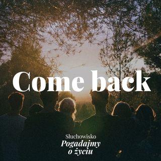 78. Come back