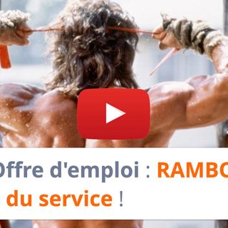#151 - Offre d'emploi : RAMBO a repris du service !