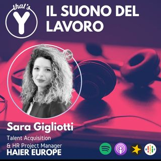 """""""Il Suono del Lavoro"""" con Sara Gigliotti HAIER EUROPE"""