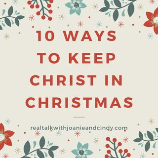 10 Ways to Keep Christ in Your Christmas