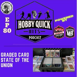 Hobby Quick Hits Ep.80 Grading Card Space State of the Union