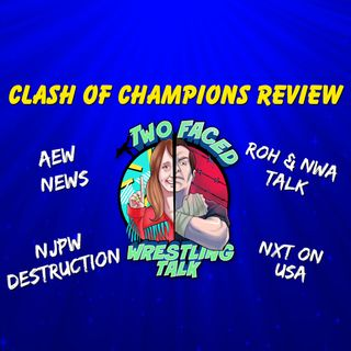 Ep. 75: WWE Clash of Champions Review, NXT on USA, NJPW Review, NWA, ROH, AEW Discussion & More