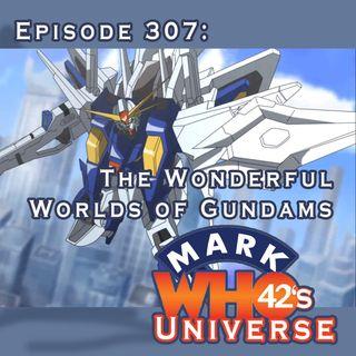 Episode 307 - The Wonderful Worlds of Gundams