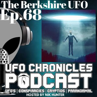 UFO Chronicles Podcast - The Berkshire UFO